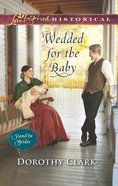Wedded For the Baby (Stand-In Brides) (Love Inspired Series Historical) Mass Market