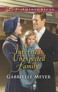 Inherited - Unexpected Family (Little Falls Legacy) (Love Inspired Series Historical) Mass Market
