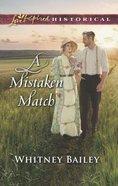 Mistaken Match (Love Inspired Series Historical) Mass Market