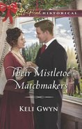 Their Mistletoe Matchmakers (Love Inspired Series Historical) eBook