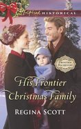 His Frontier Christmas Family (Love Inspired Historical Series) eBook