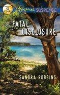 Fatal Disclosure (Love Inspired Suspense Series) Mass Market