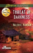 Threat of Darkness (The Defenders) (Love Inspired Suspense Series) Mass Market
