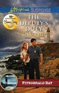 Deputy's Duty (Fitzgerald Bay) (Love Inspired Suspense Series) Mass Market