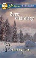 Zero Visibility (Love Inspired Suspense Series) Mass Market
