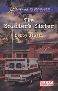 The Soldier's Sister (Love Inspired Suspense Series) eBook