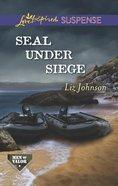 Seal Under Siege (Love Inspired Suspense Series) eBook