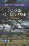 Force of Nature (Love Inspired Suspense Series) eBook