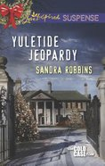 Yuletide Jeopardy (Love Inspired Suspense Series) eBook