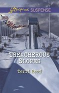 Treacherous Slopes (Love Inspired Suspense Series) eBook