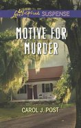 Motive For Murder (Love Inspired Suspense Series) eBook