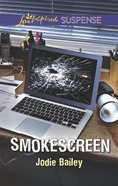 Smokescreen (Love Inspired Suspense Series) eBook