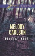 Perfect Alibi (Love Inspired Suspense Series) eBook