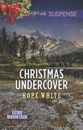 Christmas Undercover (Love Inspired Suspense Series) eBook