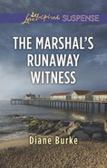 The Marshal's Runaway Witness (Love Inspired Suspense Series) eBook