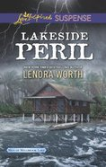Lakeside Peril (Men of Millbrook Lake) (Love Inspired Suspense Series) Mass Market