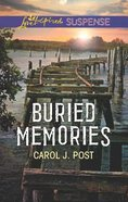 Buried Memories (Love Inspired Suspense Series) Mass Market