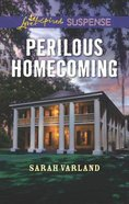Perilous Homecoming (Love Inspired Suspense Series) Mass Market