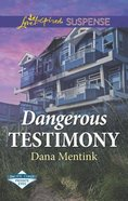 Dangerous Testimony (Pacific Coast Private Eyes) (Love Inspired Suspense Series) Mass Market