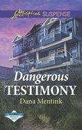 Dangerous Testimony (Pacific Coast Private Eyes) (Love Inspired Suspense Series) Mass Market