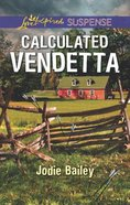 Calculated Vendetta (Love Inspired Suspense Series) Mass Market