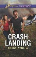 Crash Landing (Love Inspired Suspense Series) Mass Market
