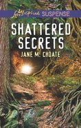 Shattered Secrets (Love Inspired Suspense Series) Mass Market