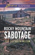 Rocky Mountain Sabotage (Love Inspired Suspense Series) Mass Market