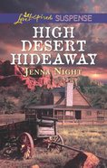 High Desert Hideaway (Love Inspired Suspense Series) Mass Market