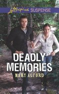 Deadly Memories (Love Inspired Suspense Series) Mass Market