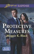 Protective Measures (True North Bodyguards: Keeping Watch) (Love Inspired Suspense Series) Mass Market