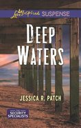 Deep Waters (The Security Specialists) (Love Inspired Suspense Series) Mass Market