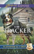 Tracker (Classified K-9 Unit) (Love Inspired Suspense Series) Mass Market