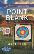 Point Blank (Smoky Mountain Secrets) (Love Inspired Suspense Series) Mass Market