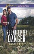 Reunited By Danger (Love Inspired Suspense Series) Mass Market