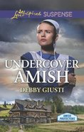 Undercover Amish (Amish Protectors) (Love Inspired Suspense Series) Mass Market