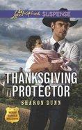 Thanksgiving Protector (Texas Ranger Holidays: A Season of Danger) (Love Inspired Suspense Series) Mass Market