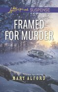 Framed For Murder (Love Inspired Suspense Series) Mass Market