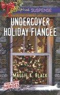 Undercover Holiday Fiancee (True North Heroes) (Love Inspired Suspense Series) Mass Market