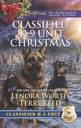A Killer Christmas/Yuletide Stalking (Classified K-9 Unit Christmas) (Love Inspired Suspense 2 Books In 1 Series) Mass Market