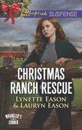 Christmas Ranch Rescue (Wrangler's Corner: Family Comes First) (Love Inspired Suspense Series) Mass Market
