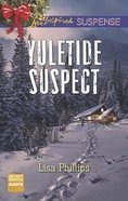Yuletide Suspect (Secret Service Agents) (Love Inspired Suspense Series) Mass Market