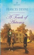 A Touch of Autumn (#1050 in Heartsong Series) eBook