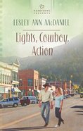 Lights, Cowboy, Action (Heartsong Series) eBook