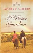 A Proper Guardian (#1057 in Heartsong Series) eBook
