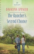 The Rancher's Second Chance (#1080 in Heartsong Series) Mass Market
