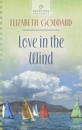 Love in the Wind (#1096 in Heartsong Series) Mass Market