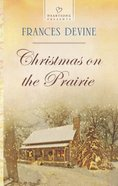 Christmas on the Prairie (#1121 in Heartsong Series) eBook