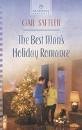 The Best Man's Holiday Romance (#1123 in Heartsong Series) eBook