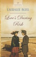 Love's Daring Risk (#1146 in Heartsong Series) eBook